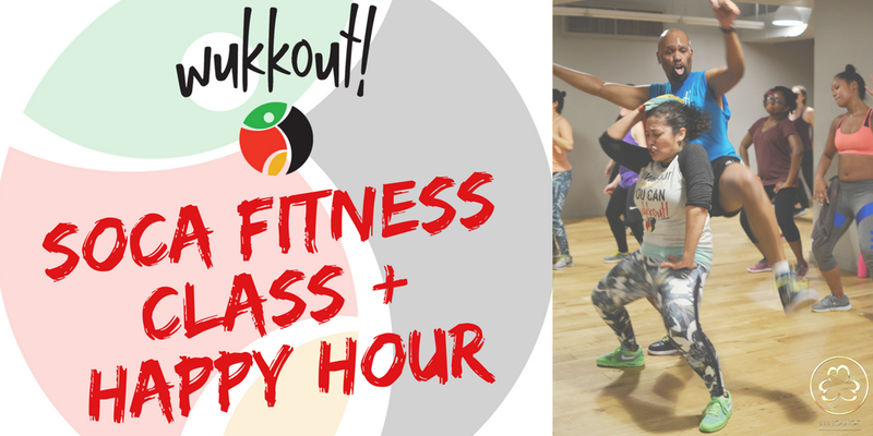 Wukkout!® Soca Fitness Class & Happy Hour: Spring Edition