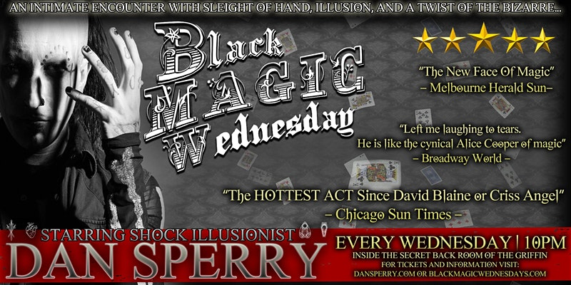 Shock Illusionist Dan Sperry LIVE : Black Magic Wednesday