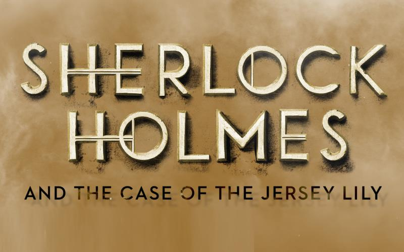 Sherlock Holmes and The Case of the Jersey Lilly