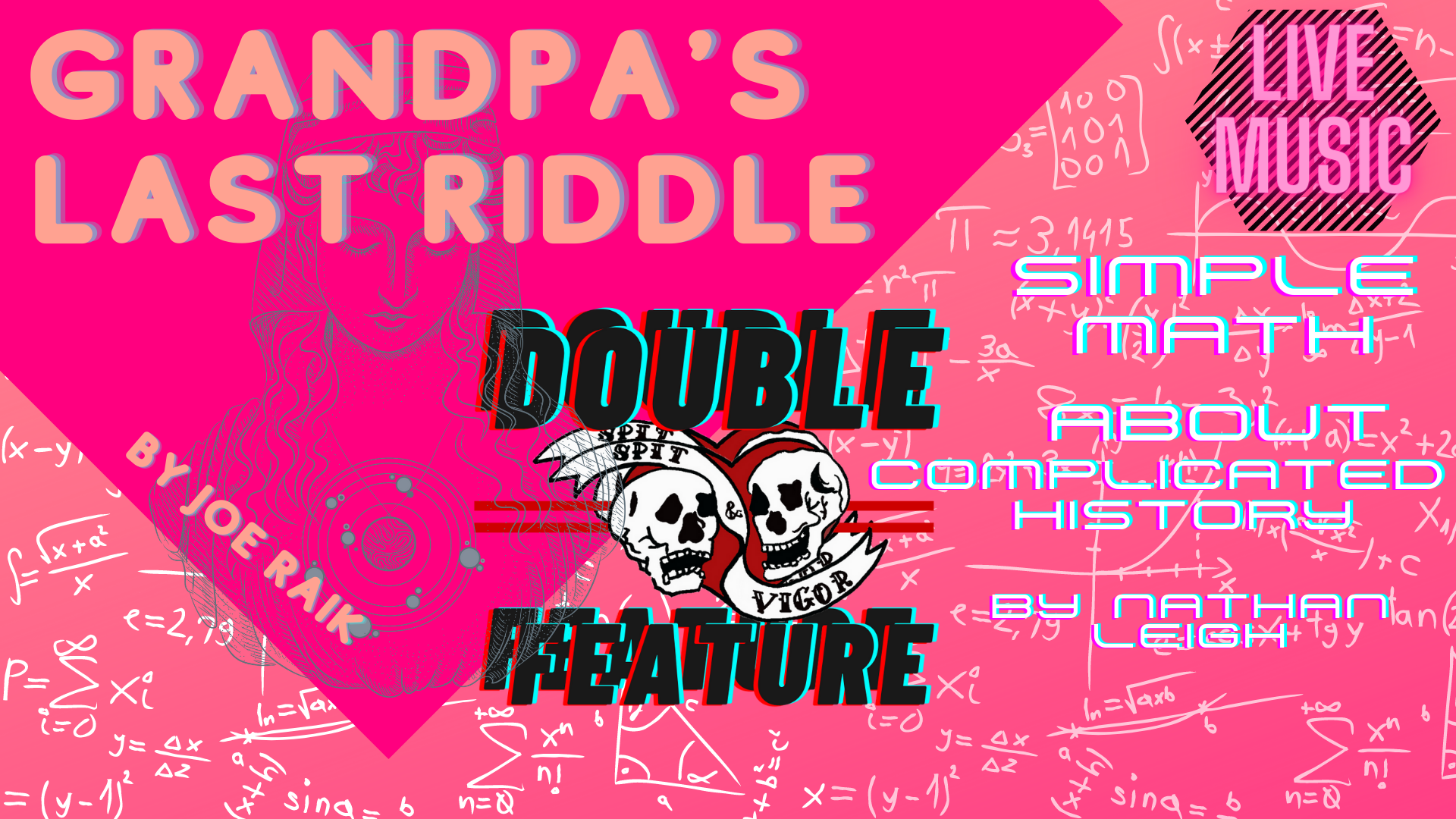 spit&vigor's DOUBLE FEATURES: Grandpa's Last Riddle and Simple Math About Complicated History