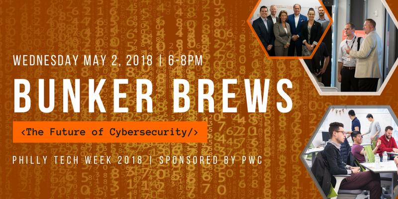 Philly Tech Week Bunker Brew: The Future of Cyber Security
