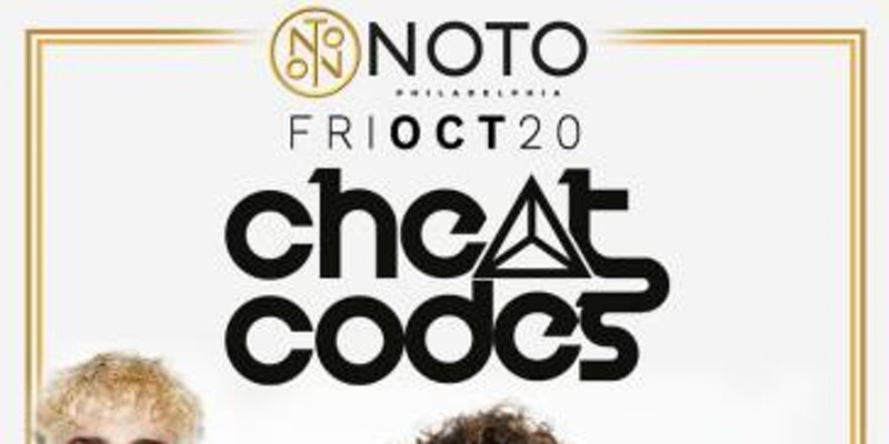Cheat Codes @ NOTO Philly Friday October 20th AK