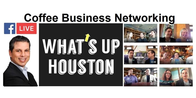 Thursday Coffee Business Networking and FB Live with What's Up Houston