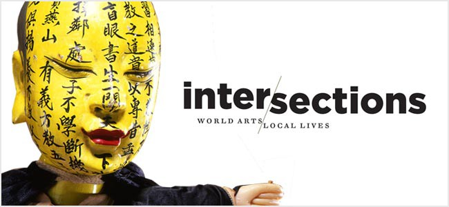 Intersections: World Arts, Local Lives