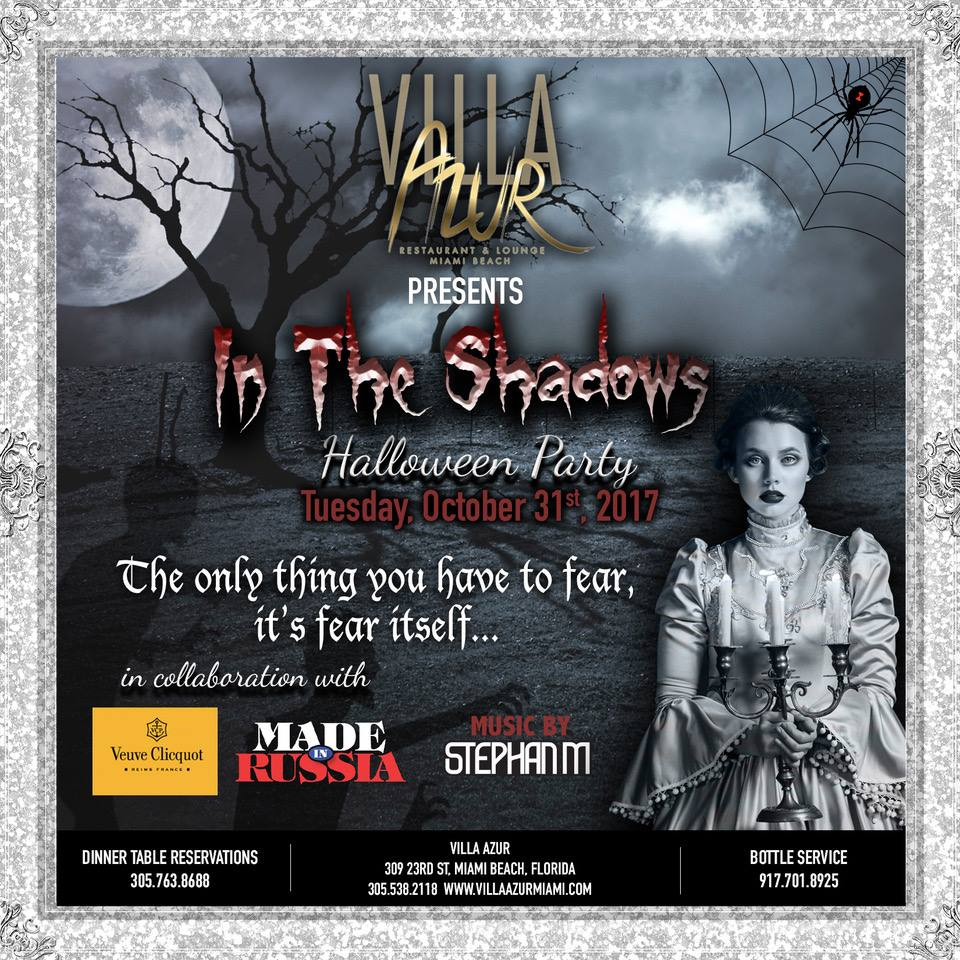 MIAMI VILLA AZUR & MADE in RUSSIA present. HALLOWEEN PARTY TUESDAY OCTOBER 31st 2017. In The Shadows!
