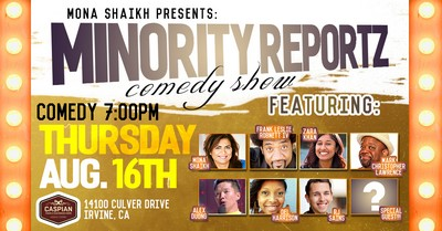 MINORITY REPORTZ COMEDY SHOW BRINGS  HILARIOUS COMEDIANS LIKE OUR HOST FRANK LESLIE ROBNETT IV (IRVINE IMPROV), ALEX DUONG (COMEDY CENTRAL ROAST BATTLE), DEL HARRISON (COMEDY STORE), MONA SHAIKH (MINORITY REPORTZ PRODUCER), MANY MORE + HOOKAH!
