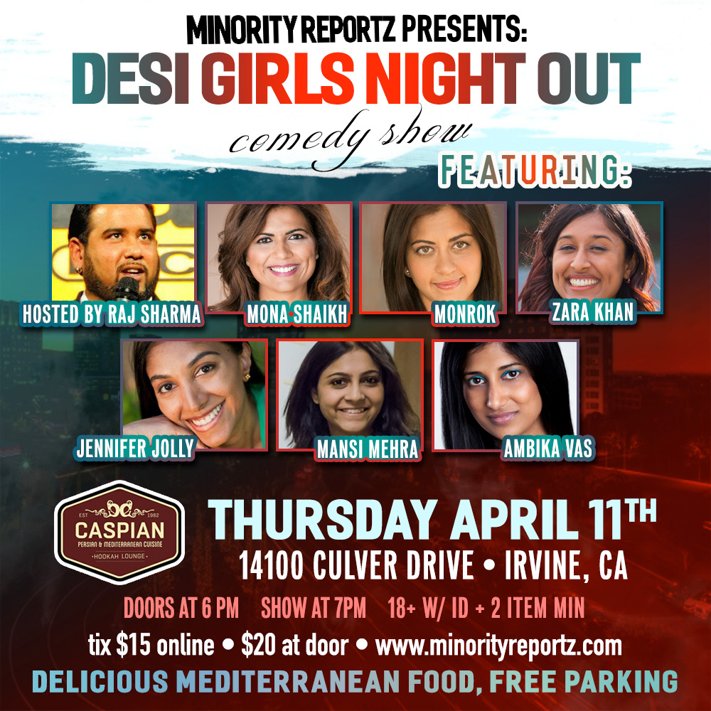MINORITY REPORTZ PRESENTS DESI GIRLS NIGHT OUT WITH  MONA SHAIKH (MINORITY REPORTZ PRODUCER), MANSI MEHRA (FLAPPERS COMEDY CLUB), MONROK (LAUGH FACTORY), OUR AMAZING HOST RAJ SHARMA (NDTV) + MANY MORE