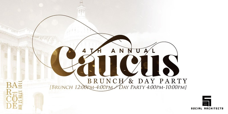 CBC - 4TH ANNUAL CAUCUS BRUNCH AND DAY PARTY
