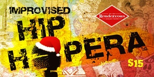An Improvised Hip Ho-Ho-Hopera: Yuletide Remix at the Jewelbox Theatre at The Rendezvous