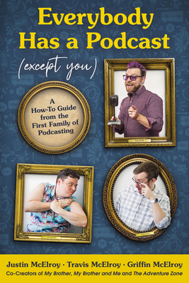 Virtual event with the McElroy brothers/Everybody Has a Podcast (Except You)