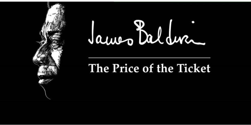 James Baldwin: The Price of the Ticket IN