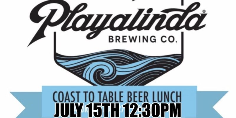 Coast to Table Lunch with Playalinda Brewery @ 106