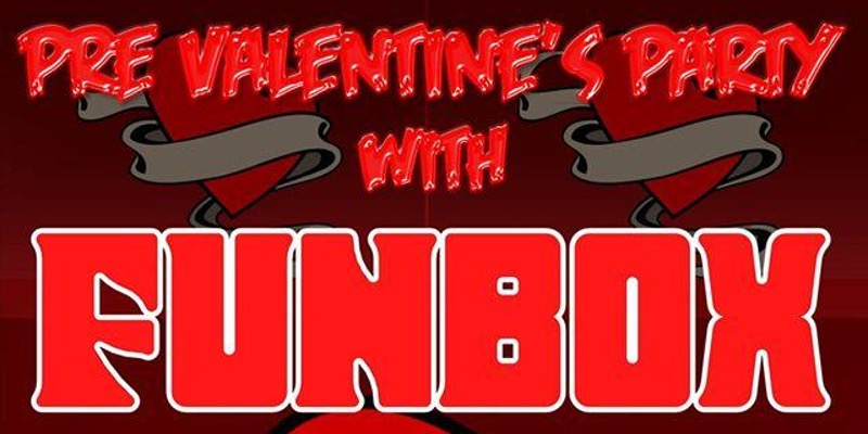 Pre-Valentine's Day Party with FUNBOX