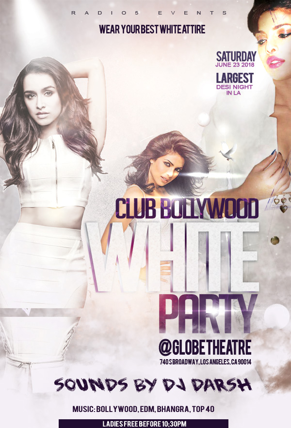 Radio5 Events presents, Club Bollywood - White Theme Party w/ Mumbai's DJ Darsh @ hotspot Globe Theater! Playing the best of Bollywood, Bhangra & EDM.