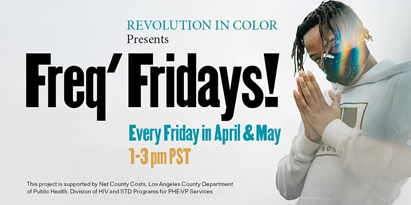 Revolution in Color presents... FREQ FRIDAYS!