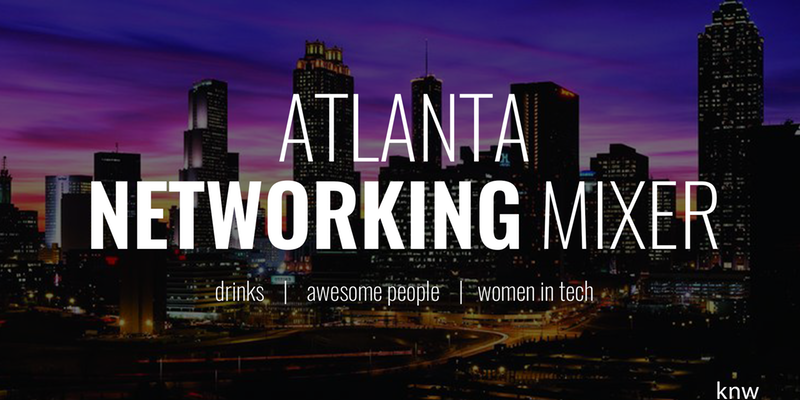 Atlanta Tech And Startup Networking Mixer (Happy Hour)