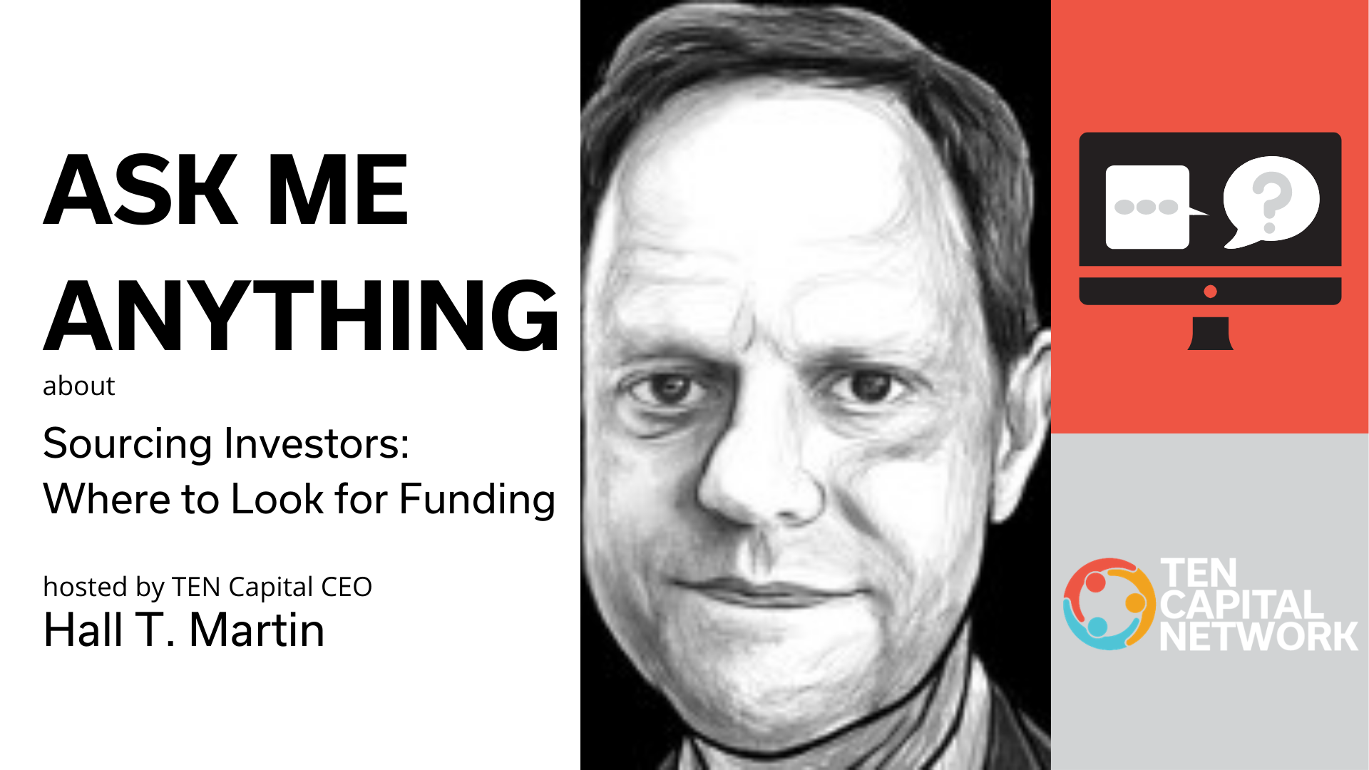 "TEN Capital Presents: ""Ask Me Anything""...  about Sourcing Investors: Where to Look for Funding"