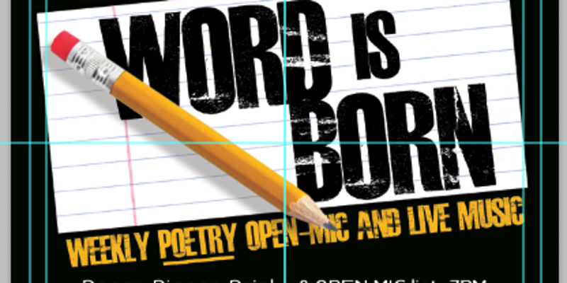 Word is Born - Spoken Word Poetry Open Mic - 3rd Sundays Hosted By Dichotomty