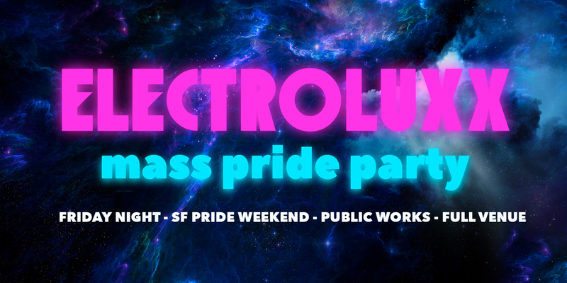 Electroluxx: Mass Pride Party @ Public Works (Full Venue)