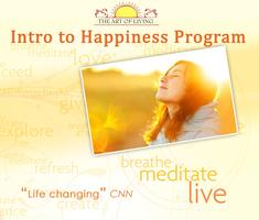 Breath, Meditate, Be Happy - INTRODUCTION TO HAPPINESS PROGRAM