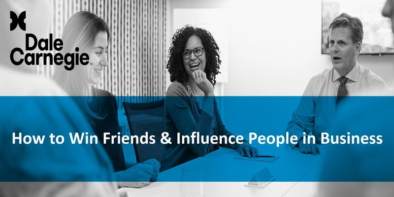 How to Win Friends & Influence People in Business