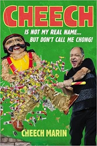 Cheech Marin: Cheech Is Not My Real Name: ...But Don't Call Me Chong