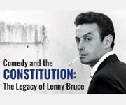 Comedy and the Constitution: The Legacy of Lenny Bruce