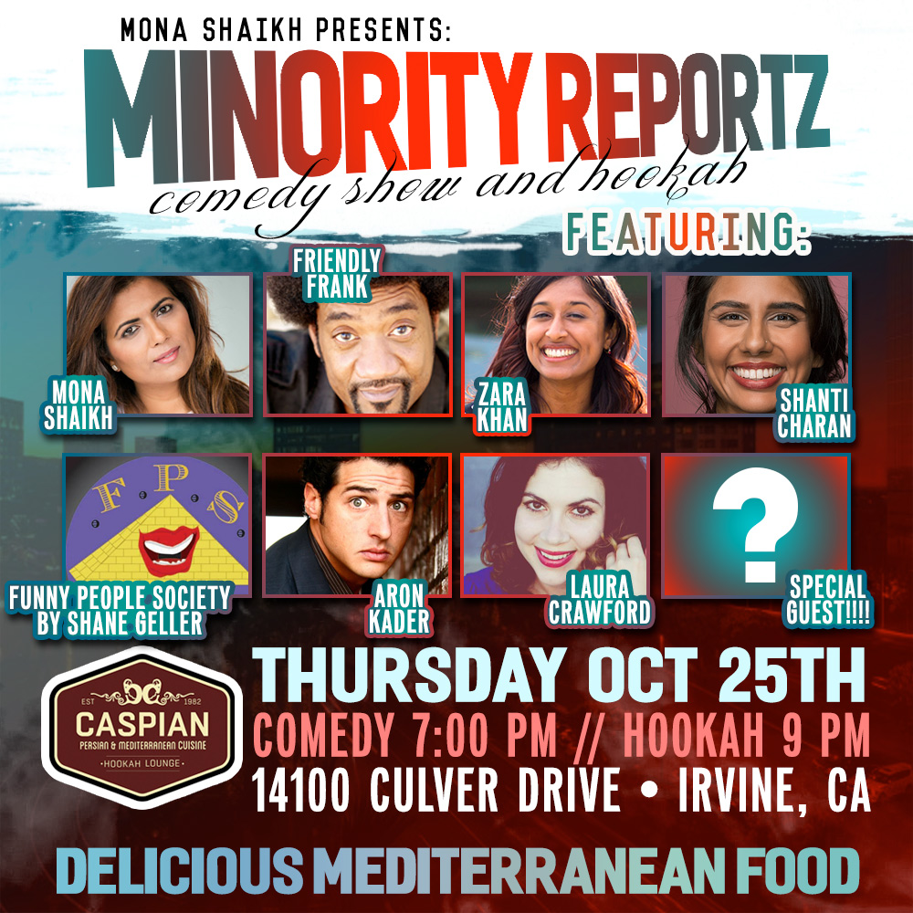 MINORITY REPORTZ COMEDY SHOW PRESENTS HILARIOUS COMEDIANS LIKE OUR HOST FRANK LESLIE ROBNETT IV (IRVINE IMPROV), ARON KADER (LAUGH FACTORY), SHANTI CHARAN (NY COMEDY CLUB), ZARA KHAN (ICEHOUSE PASADENA) + SURPRISE GUESTS