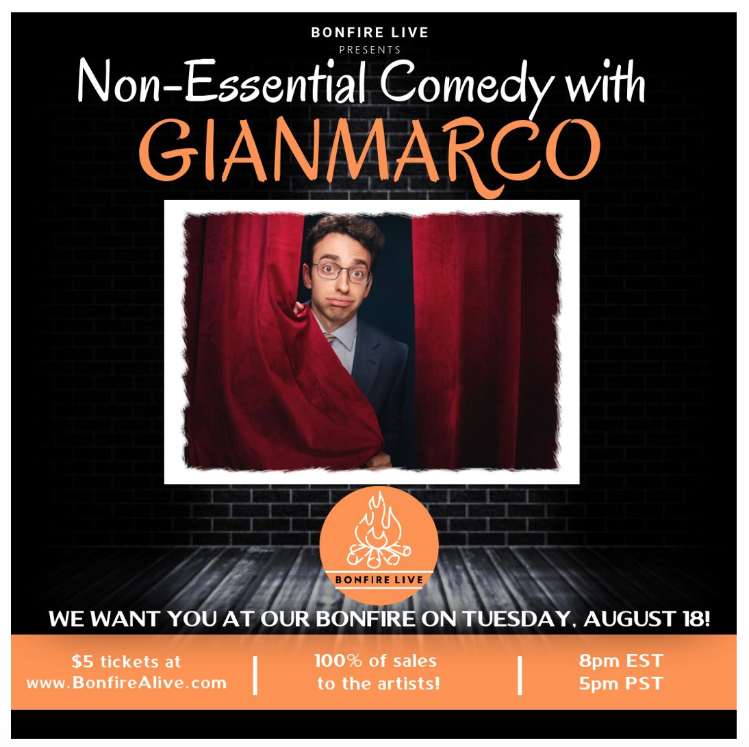 100% of Ticket Sales goes to Local Artists! Non-Essential Comedy with Gianmarco Soresi with Bonfire Live