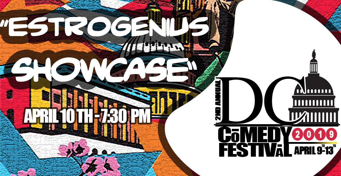 DC Comedy Festival: Estrogenius Showcase