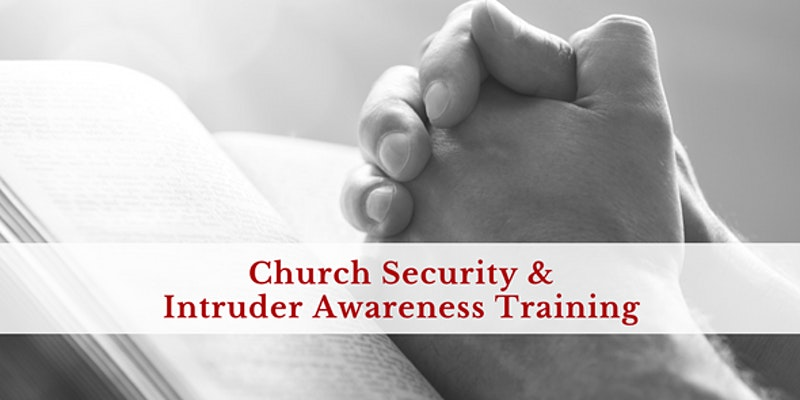 2 Day Church Security and Intruder Awareness/Response Training - O'Fallon, MO