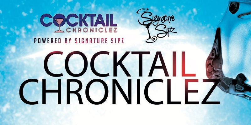 Cocktail Chroniclez powered by Signature Sipz