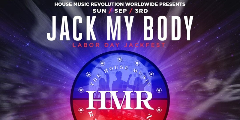House Music Revolution present JACK MY BODY