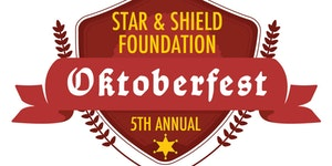 5th Annual Star & Shield Foundation OKTOBERFEST!