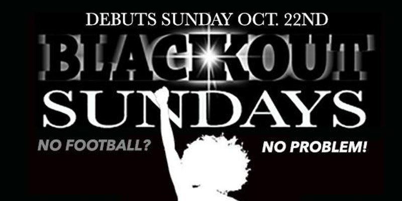 BLACKOUT SUNDAYS AT COVE LOUNGE