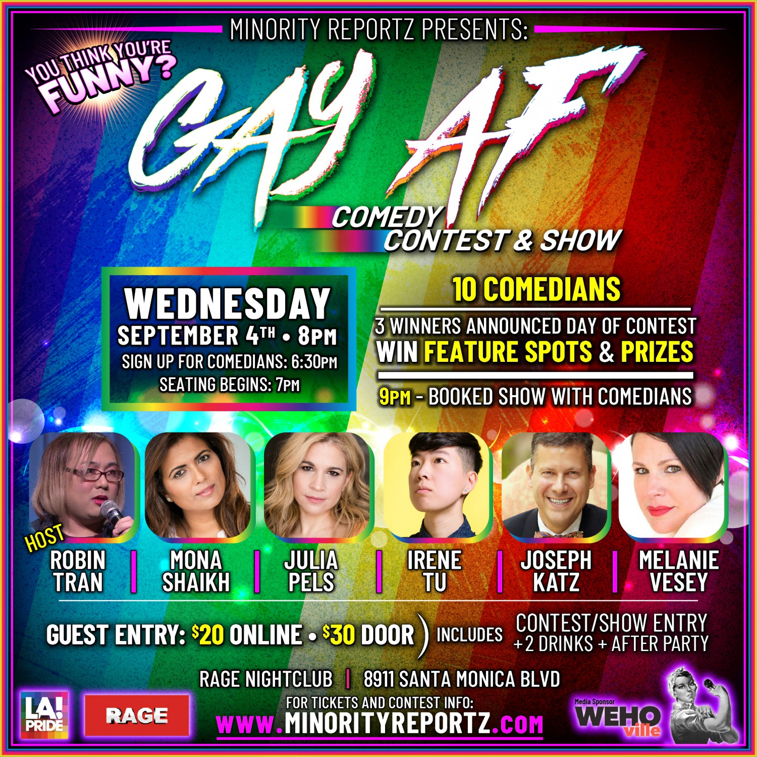 MINORITY REPORTZ PRESENTS GAY AF COMEDY SHOW WITH HOST ROBIN TRAN (Comedy Store), JOSEPH KATZ (Good Morning America), MELANIE VESEY (Flappers Comedy Club), MONA SHAIKH (Producer of Minority Reportz) + DJ/DANCING AFTER PARTY INCLUDED IN TICKET PRICE!