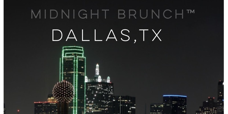 MIDNIGHT BRUNCH DALLAS