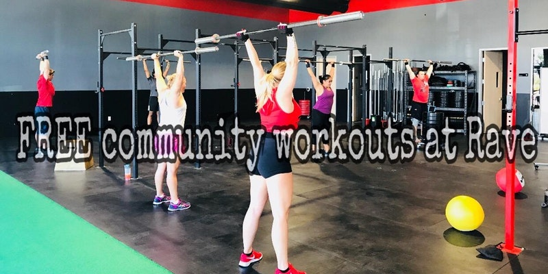 FREE Community Workouts at CrossFit Rave