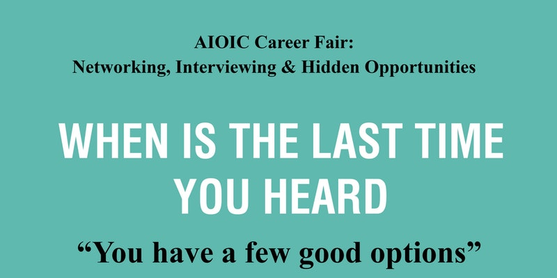 AIOIC Career Fair: Networking, Interviewing, & Hidden Opportunities
