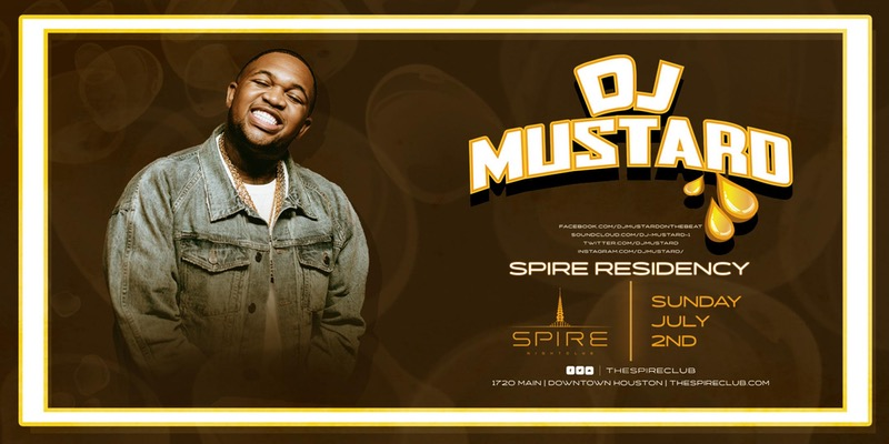DJ Mustard Residency / Sunday July 2nd / Spire
