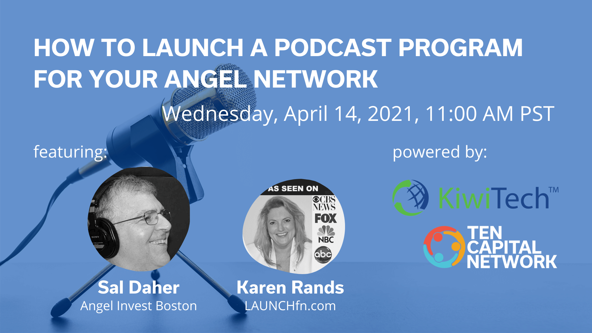 TEN Capital Presents: How to Launch a Podcast Program for your Angel Network, Powered by KiwiTech