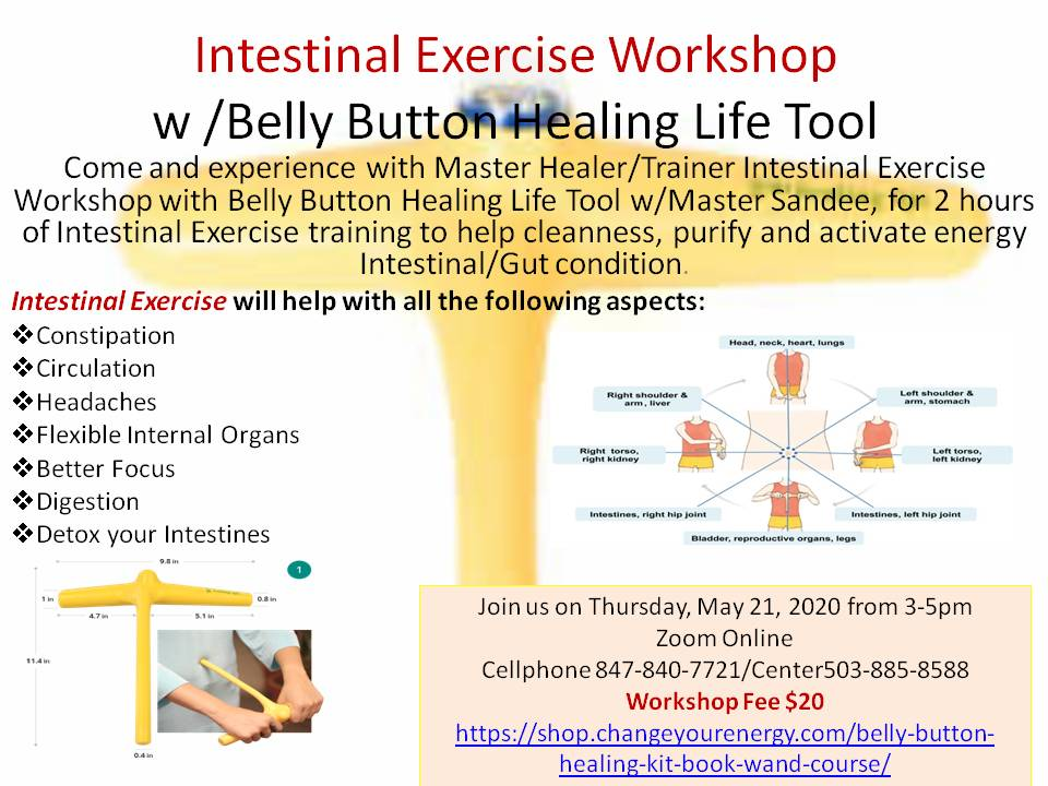 Intestinal Exercise Workshop w /Belly Button Healing Life Tool