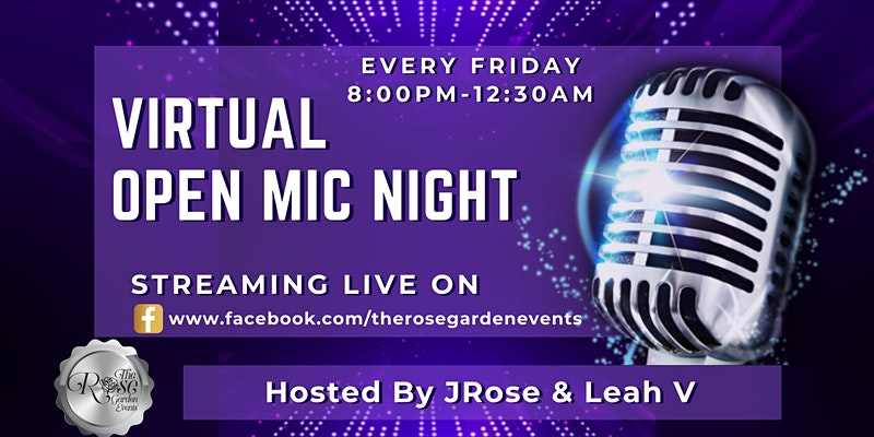 Virtual Open Mic Nights - Every Friday with JRose & Leah V
