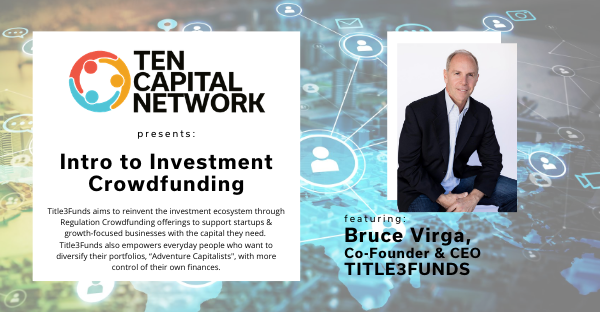 TEN Capital Presents: The Top 3 Ways to be Successful in CrowdFunding with Title3Funds