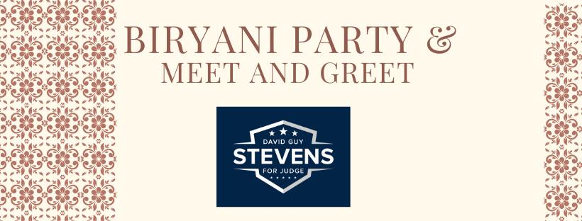 Biryani Party & Meet and Greet David Guy Stevens for Judge