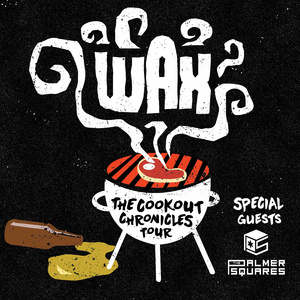 WAX: The Cookout Chronicles Tour