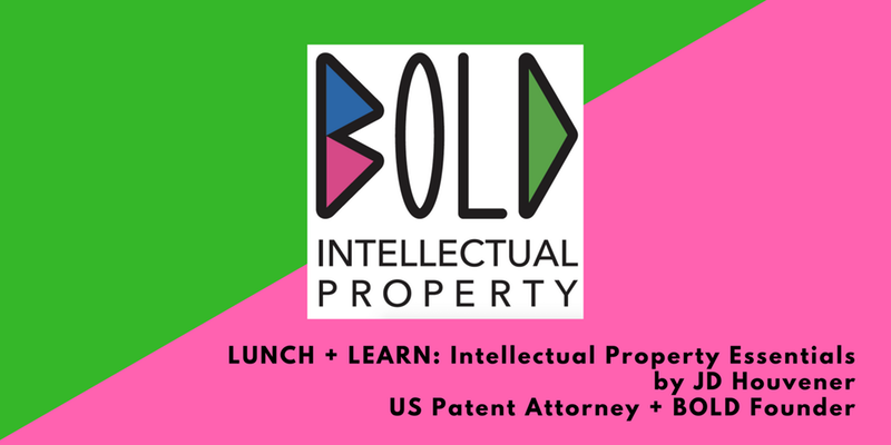 Lunch + Learn: Intellectual Property Essentials