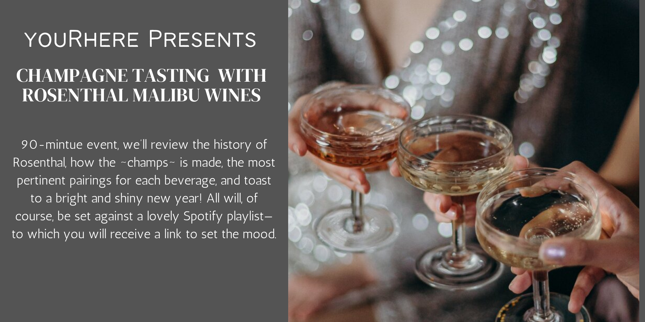 Champagne Tasting  Virtual Event With Rosenthal Malibu Wines + youRhere