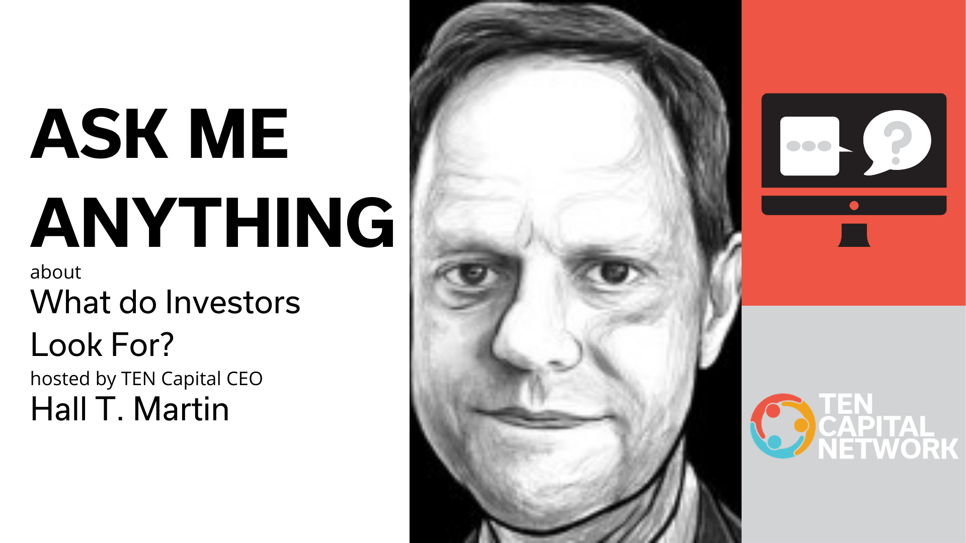 "TEN Capital Presents: ""Ask Me Anything""...  about What Do Investors Look For?"