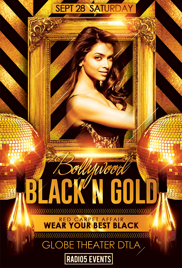 Radio5 Events presents, Bollywood Black n Gold Party w/ Mumbai's DJ Darsh - Wear Your Best Black or Gold @ The Ultra Luxurious Globe Theatre! Red Carpet Affair, Best Dressed Contest and More!